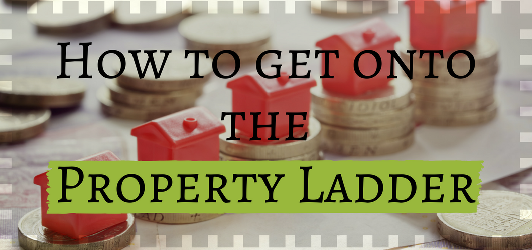 how to get onto the property ladder
