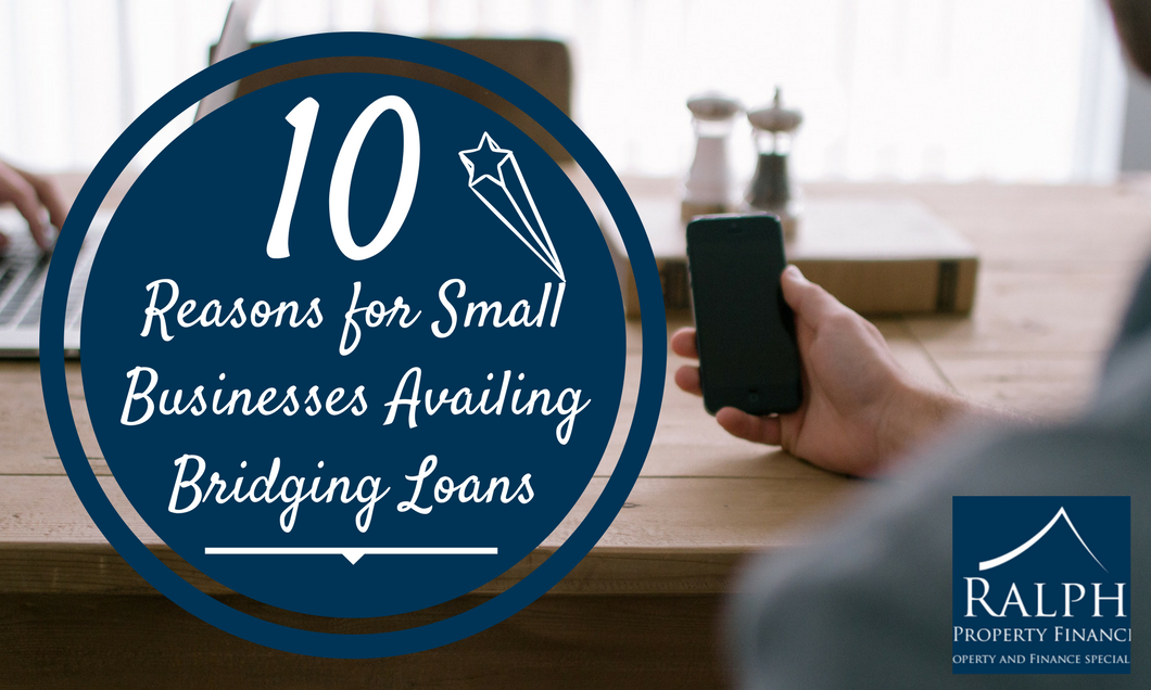 10 Reasons for Small Businesses Availing Bridging Loans